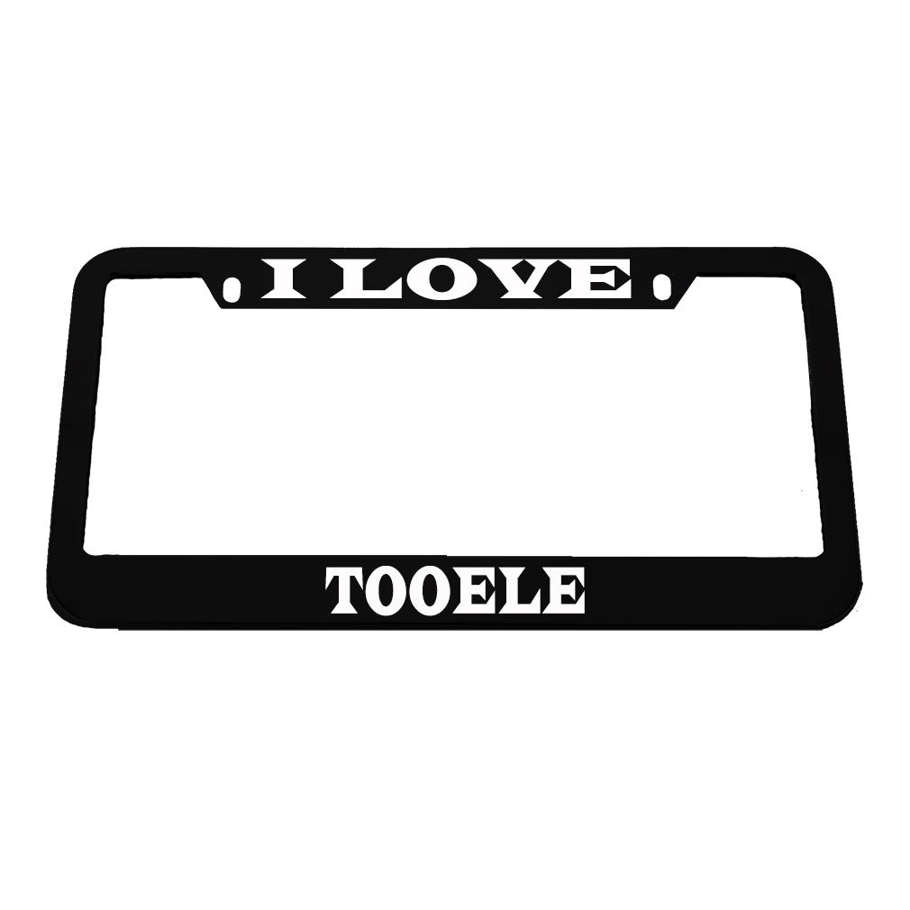 I Love Tooele Zinc Metal License Plate Frame Car Auto Tag Holder